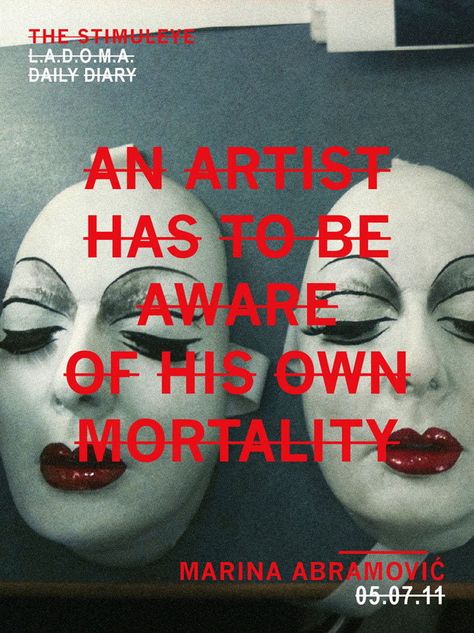 AN ARTIST HAS TO BE AWARE OF HIS OWN MORTALITY - MARINA ABRAMOVIC